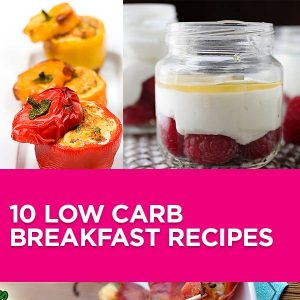 10 Low Carb Breakfast Recipes