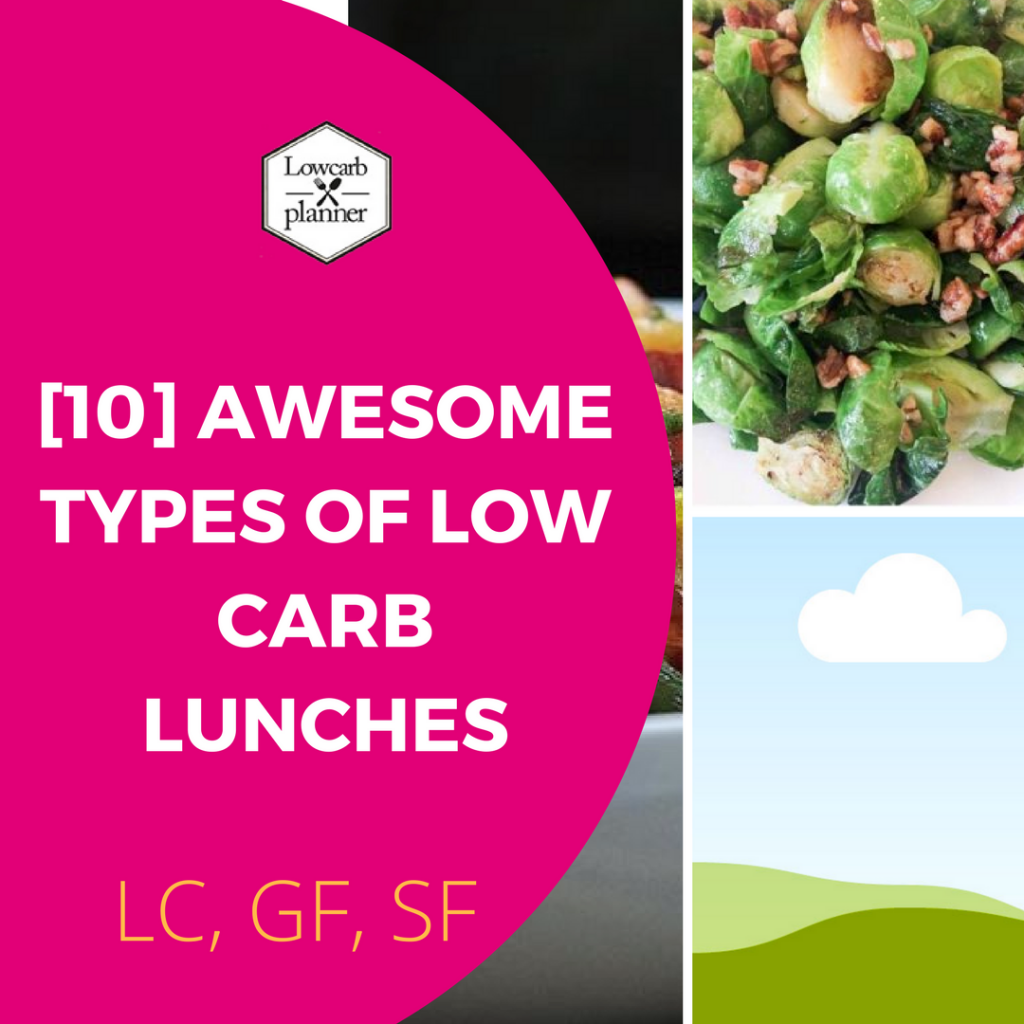 [10] awesome Types of Low Carb Lunches