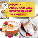 [5] Quick Angelfood Cake recipes To Make This Week